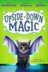 {Upside-Down Magic: Sarah Mlynowski, Lauren Myracle & Emily Jenkins: #01}